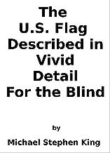 The U.S. Flag Described in Vivid Detail For the Blind