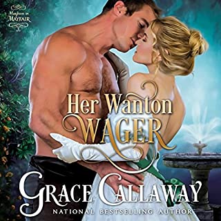 Her Wanton Wager     Mayhem in Mayfair, Volume 2              By:                                                                                                                                 Grace Callaway                               Narrated by:                                                                                                                                 Erin Mallon                      Length: 12 hrs and 23 mins     160 ratings     Overall 4.3