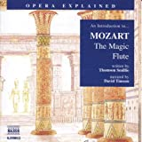 Opera Explained: Mozart - The Magic Flute (Smillie)