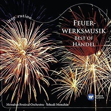 Feuerwerksmusik / Fireworks Music - Best of Handel