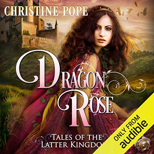 Dragon Rose Audiobook By Christine Pope cover art