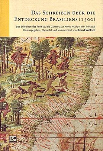 Das Schreiben über die Entdeckung Brasiliens. Portug. /Dt.