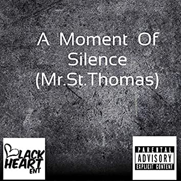 A Moment of Silence (Mr St Thomas)