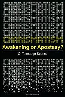 Charismatism: Awakening or Apostasy?