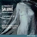 フロラン・シュミット : 「サロメの悲劇」 | フランク : 交響曲 ニ短調 (Florent Schmitt : La Tragedie de Salome | Cesar Franck : Symphonie En Re / Orchestre Metropolitain, Yannic Nezet-Seguin) [輸入盤・日本語解説付]