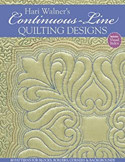 Hari Walner's Continuous-Line Quilting Designs: 80 Patterns for Blocks, Borders, Corners, & Backgrounds (English Edition)