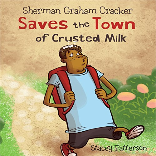 Sherman Graham Cracker Saves the Town of Crusted Milk cover art