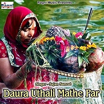 Daura Uthali Mathe Par