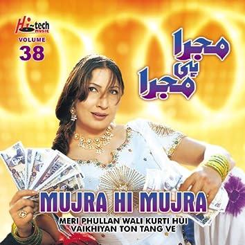 Meri Phullan Wali Kurti Hui Vaikhiyan Ton Tang Ve (Mujra Hi Mujra), Vol. 38
