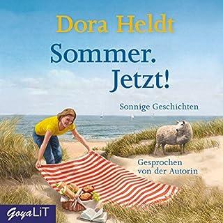 Sommer. Jetzt! Sonnige Geschichten                   Autor:                                                                                                                                 Dora Heldt                               Sprecher:                                                                                                                                 Dora Heldt                      Spieldauer: 3 Std. und 6 Min.     11 Bewertungen     Gesamt 3,7