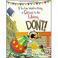 If You Ever Want to Bring a Circus to the Library, Don't! (Magnolia Says DON'T!, 3)