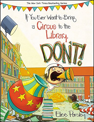 If You Ever Want to Bring a Circus to the Library, Don't! (Magnolia Says DON'T! (3))