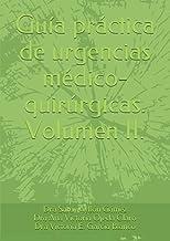 Guía práctica de urgencias médico-quirúrgicas. Volumen II.