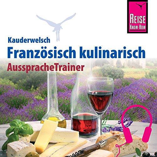 Französisch kulinarisch (Reise Know-How Kauderwelsch Aussprache Trainer) Titelbild