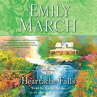 Heartache Falls     An Eternity Springs Novel              Written by:                                                                                                                                 Emily March                               Narrated by:                                                                                                                                 Kathe Mazur                      Length: 9 hrs and 10 mins     Not rated yet     Overall 0.0