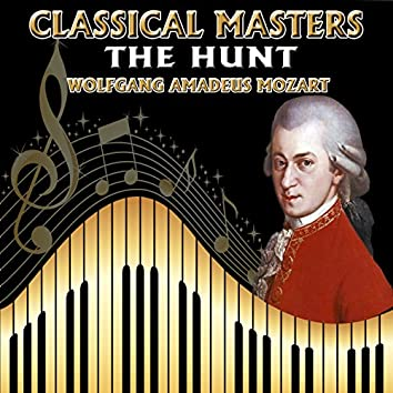 Wolfgang Amadeus Mozart: Classical Masters. The Hunt