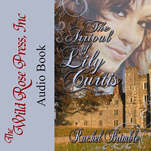 The Arrival of Lily Curtis audiobook cover art