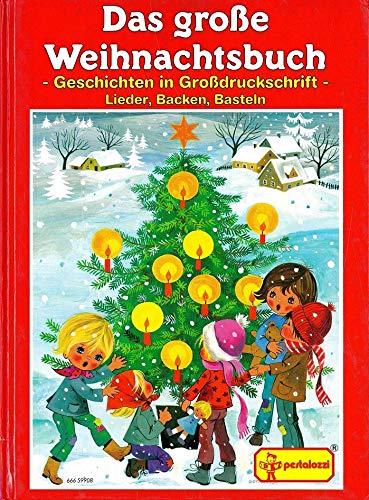Das große Weihnachtsbuch. Lieder, Backen, Basteln