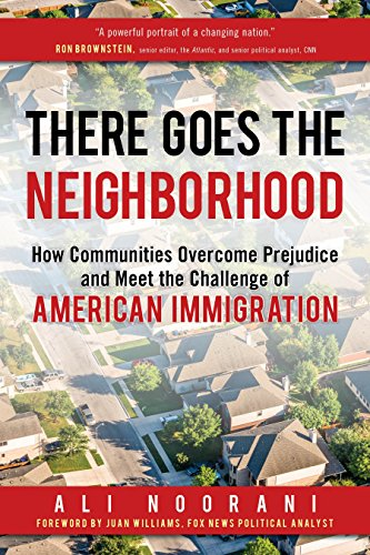 Image of There Goes the Neighborhood: How Communities Overcome Prejudice and Meet the Challenge of American Immigration