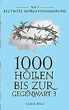 1000 Höllen bis zur Gegenwart III: Blutrote Morgendämmerung