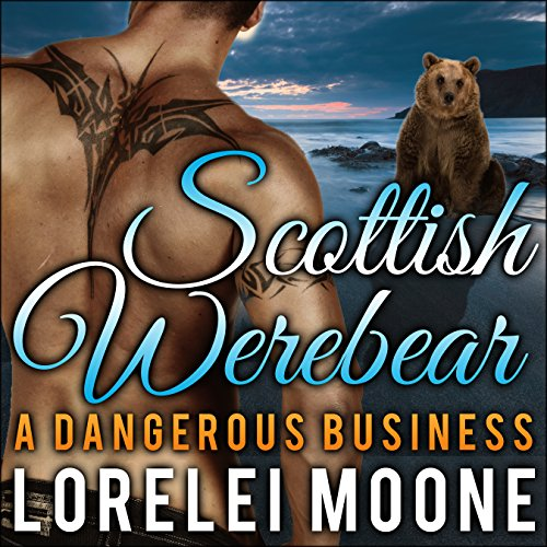 Scottish Werebear: A Dangerous Business audiobook cover art