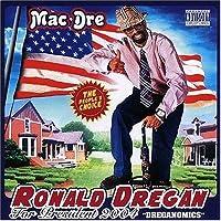 Ronald Dregan: Dreganomics [Us Import] by Mac Dre (2004-07-20)