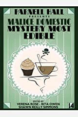 Parnell Hall Presents Malice Domestic: Mystery Most Edible Kindle Edition