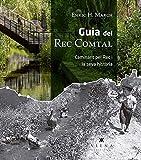 Guia del rec comtal: Caminant pel Rec i la seva història (Fora de col·lecció)