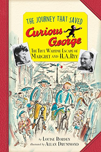 The Journey That Saved Curious George Young Readers Edition: The True Wartime Escape of Margret and H.A. Rey (English Edition)