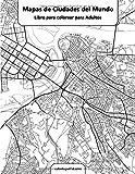 Mapas de ciudades del mundo libro para colorear para adultos (Spanish Edition)