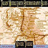 Talkin' Middle Earth Historiography Blues [Explicit]