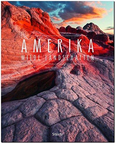 AMERIKA - Wilde Landschaften - Ein Premium***-Bildband in stabilem Schmuckschuber mit 224 Seiten und über 180 Abbildungen - STÜRTZ Verlag: Ein ... mit 224 Seiten und über 350 Abbildungen