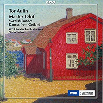 Aulin: Master Olof Suite, 4 Swedish Dances & 3 Dances from Gotland