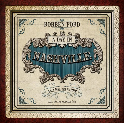 Robben Ford: A Day in Nashville (Audio CD)