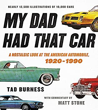 My Dad Had That Car  A Nostalgic Look at the American Automobile 1920-1990