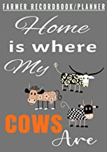 HOME is where my COWS ARE: Cattle breeding RECORD BOOK.Track your cattle basic info!Beef/Sheep/Goats/Cow or any other anim...