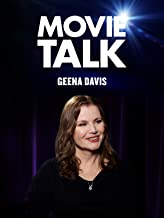 Movie Talk - Geena Davis