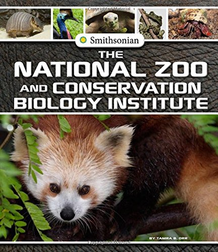 The National Zoo and Conservation Biology Institute (Smithsonian Field Trips)