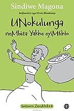 UNokulunga neMbiza Yakhe eyiMfihlo (isiXhosa) (Afrikaans Edition)