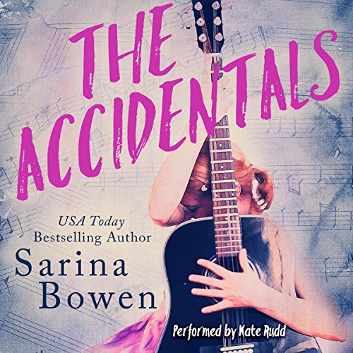 The Accidentals                   By:                                                                                                                                 Sarina Bowen                               Narrated by:                                                                                                                                 Kate Rudd                      Length: 9 hrs and 15 mins     13 ratings     Overall 4.6