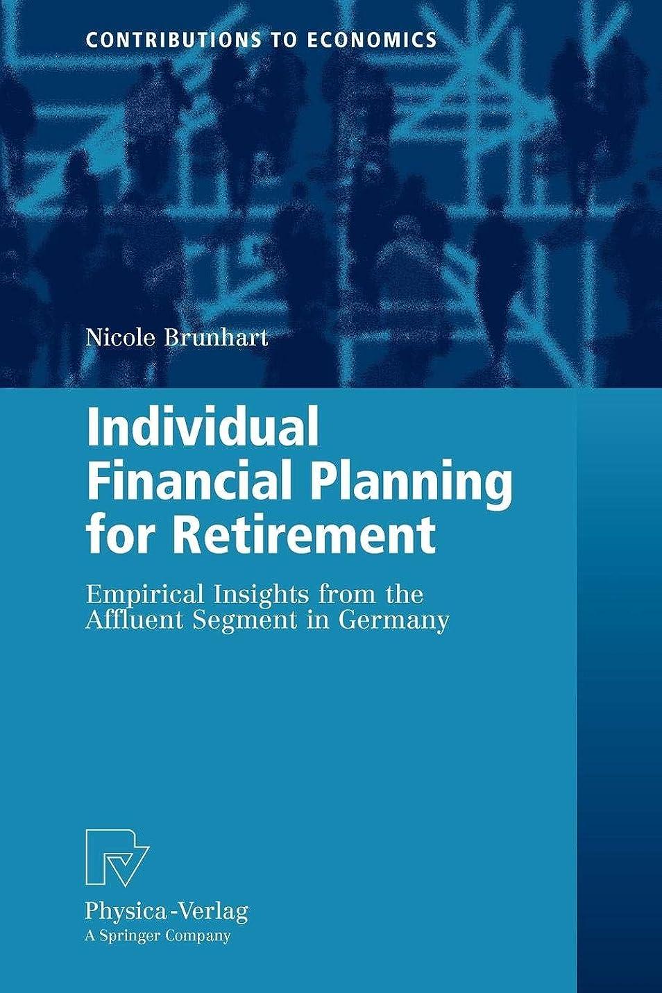枝生じるドアミラーIndividual Financial Planning for Retirement: Empirical Insights from the Affluent Segment in Germany (Contributions to Economics)