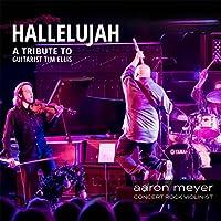 Hallelujah: A Tribute to Guitarist Tim Ellis