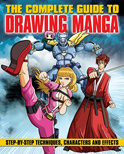 The Complete Guide to Drawing Manga: Step-by-step techniques, characters and effects (English Edition)