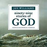 Ninety-Nine Stories of God - Joy Williams