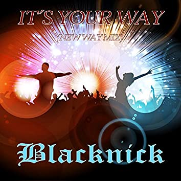 It´s Your Way (New Way Mix)