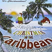Christmas in the Caribbean by Carlos Malcolm (2007-05-03)
