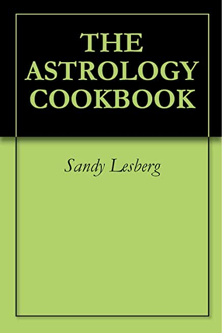 THE ASTROLOGY COOKBOOK (English Edition)