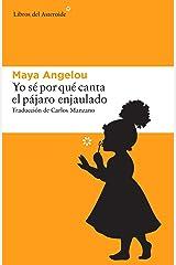 Yo sé por qué canta el pájaro enjaulado (Spanish Edition) Kindle Edition