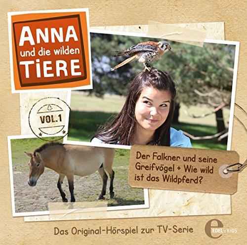 Anna und die wilden Tiere, Vol. 1: Der Falkner und seine Greifvögel + Wie wild ist das Wildpferd?