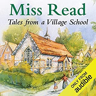 Village School                   By:                                                                                                                                 Miss Read                               Narrated by:                                                                                                                                 Phyllida Nash                      Length: 7 hrs and 20 mins     60 ratings     Overall 4.6